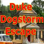Duke Dogstorm Escape
